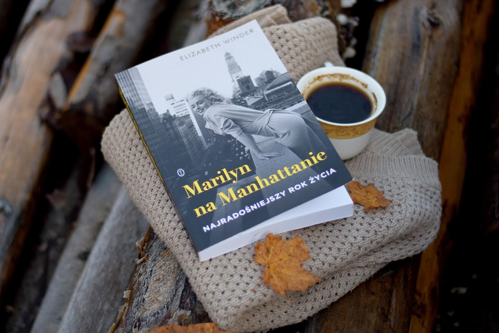 Elizabeth Winder, Marilyn na Manhattanie. Najradośniejszy rok życia