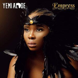 [Full Album] Yemi Alade – Empress Album