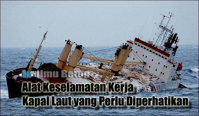 10 Alat Keselamatan Kerja Kapal Laut yang Perlu Diperhatikan