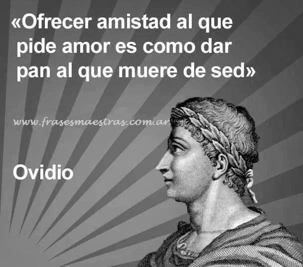 Frases Célebres Ofrecer Amistad Ovidio