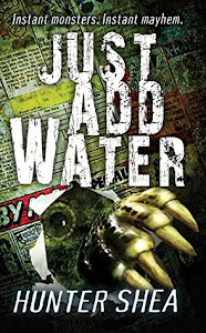 Just Add Water by Hunter Shea