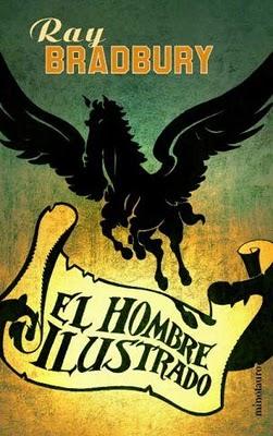 EL+HOMBRE+ILUSTRADO+%2528Ray+Bradbury%2529 Ray Bradbury y la ciencia-ficción humana