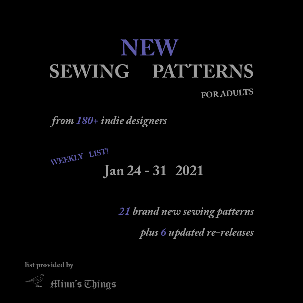 New Sewing Patterns For Adults - Weekly List By Minn's Things - From 180+ Small Indie Designers Worldwide - E.G. Style Sew Me, Sew Over It, Sewera, Vintage Little Lady, Little Lizard King, Edgewater Avenue, Allie Olson, Cashmerette and many more!