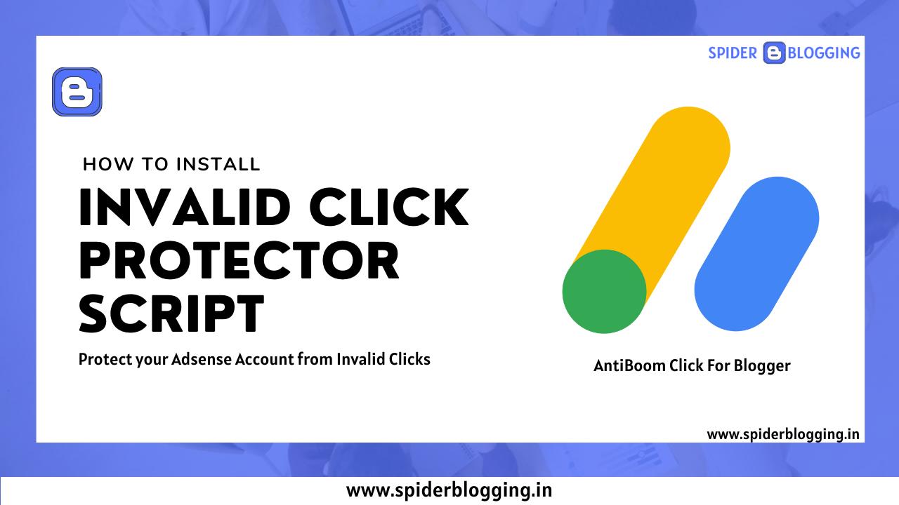 Invalid Click Protector For Adsense | Anti Click Bomb For Blogger | SpiderBlogging