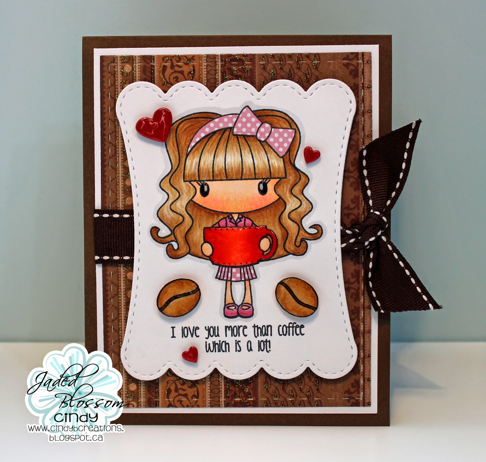 I Love You More Than Coffee: Cindy's Scraptastic Designs: I Love You More Than Coffee