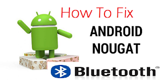 How To Fix Bluetooth Battery Drain On Android Nougat