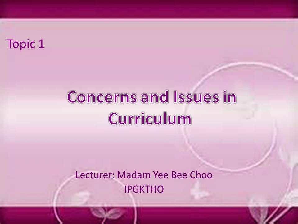 The Art Of Teaching English Topic 1 Concerns And Issues In