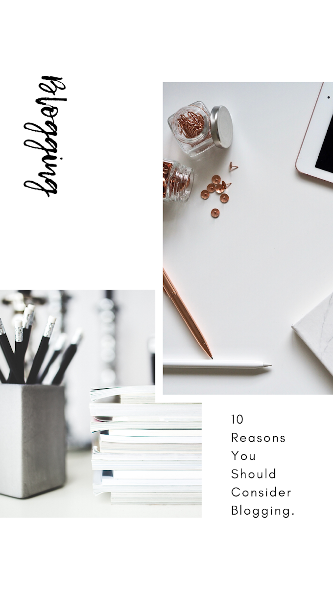 10 Reasons You Should Consider Blogging