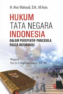 Hukum Tata Negara Indonesia dalam Perspektif Pancasila Pasca Reformasi
