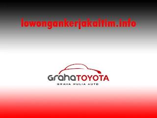 Lowongan Kerja PT Graha Mulia Auto, lowongan kerja Kaltim 2020 Kaltara perusahaan penjualan dan service otomotif mobil Toyota dari Astra