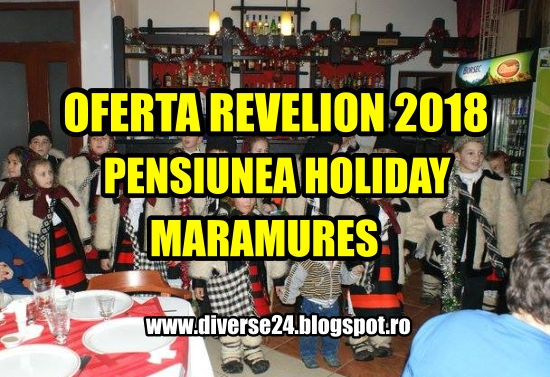Oferta Revelion 2018 pensiunea Holiday Maramures