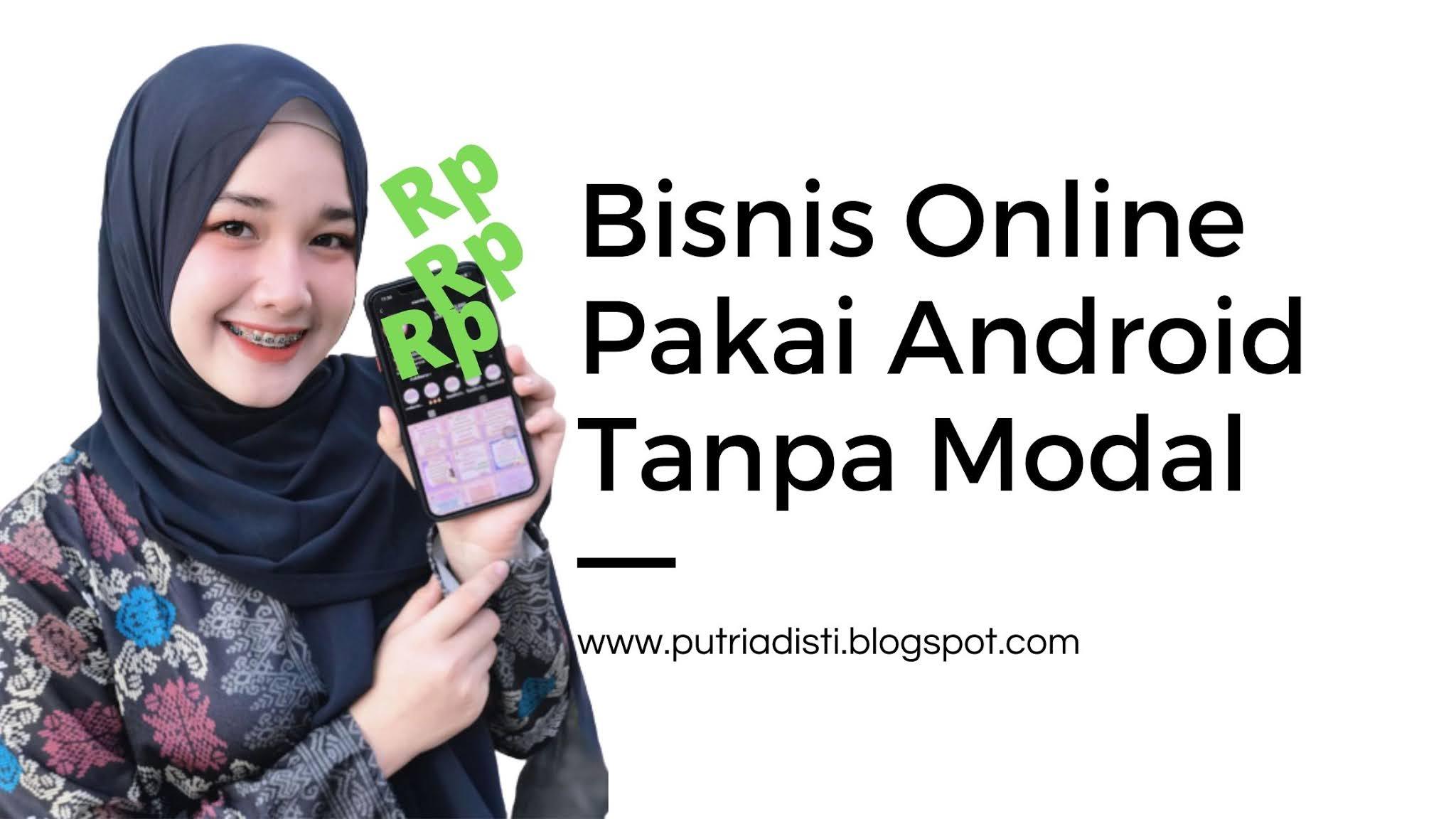 Bisnis Online Lewat Android Tanpa Modal Penjelasan Dan ...