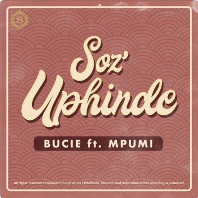 Bucie feat. Mpumi - SozUphinde (2018) [Download]