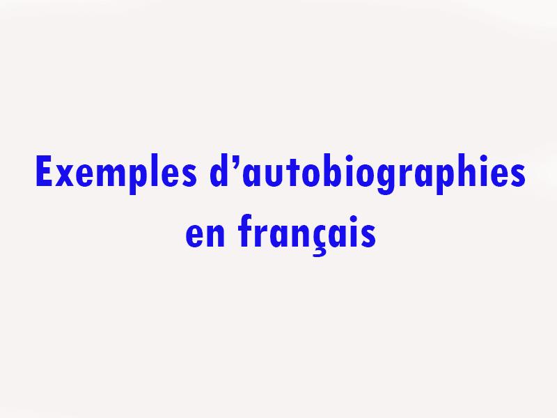 Exemples d'autobiographies - Le texte autobiographique