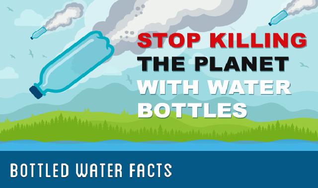 Stop Killing The Planet With Water Bottles #infographic