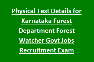 Physical Test Details for Karnataka Forest Department Forest Watcher Govt Jobs Recruitment Exam Pattern and Syllabus