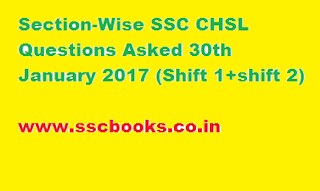Section-Wise SSC CHSL Questions Asked 30th January 2017 (Shift 1+shift 2)