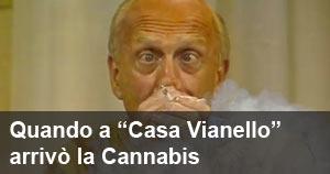 Quando a ''Casa Vianello'' arrivò la cannabis