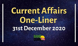 Current Affairs One-Liner: 31st December 2020