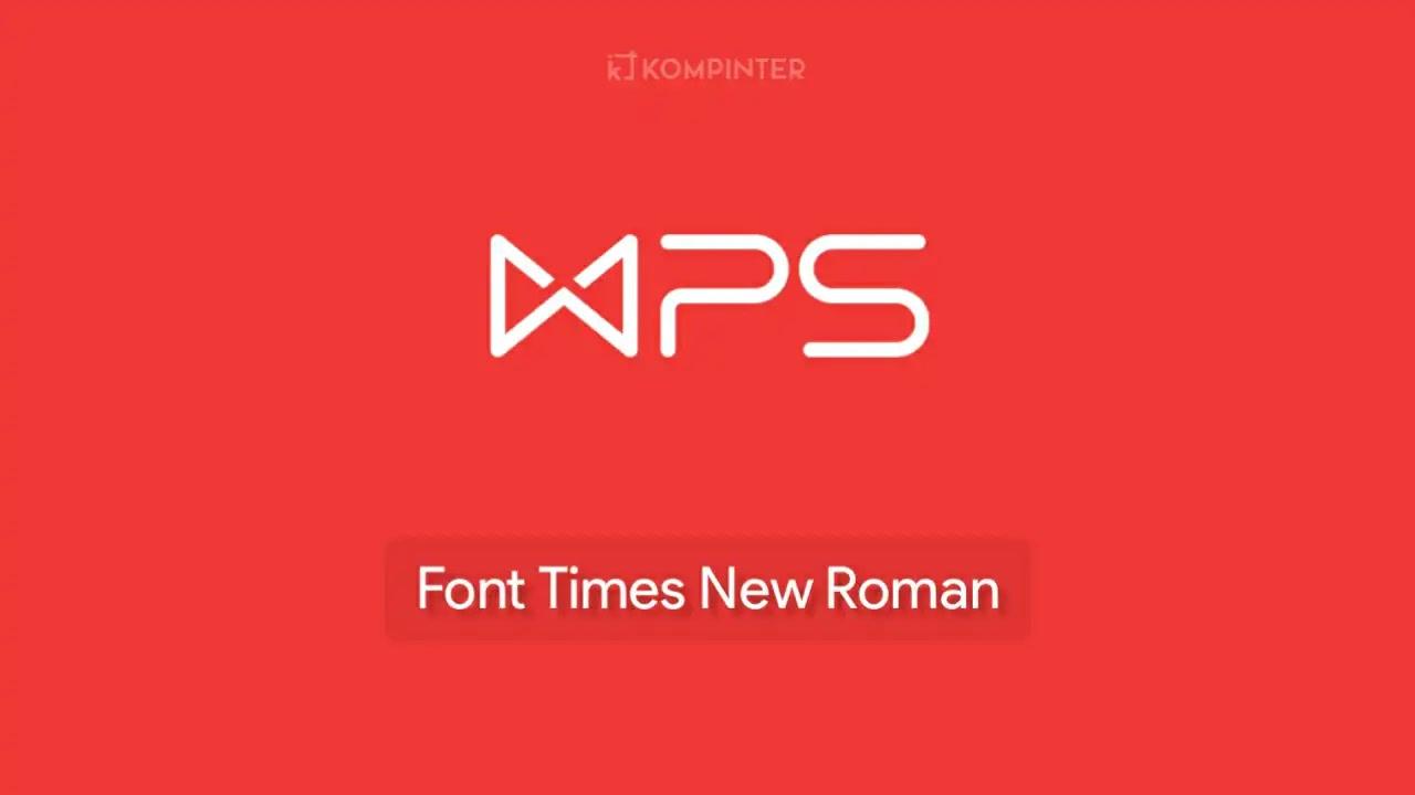 Font Times New Roman di WPS Office