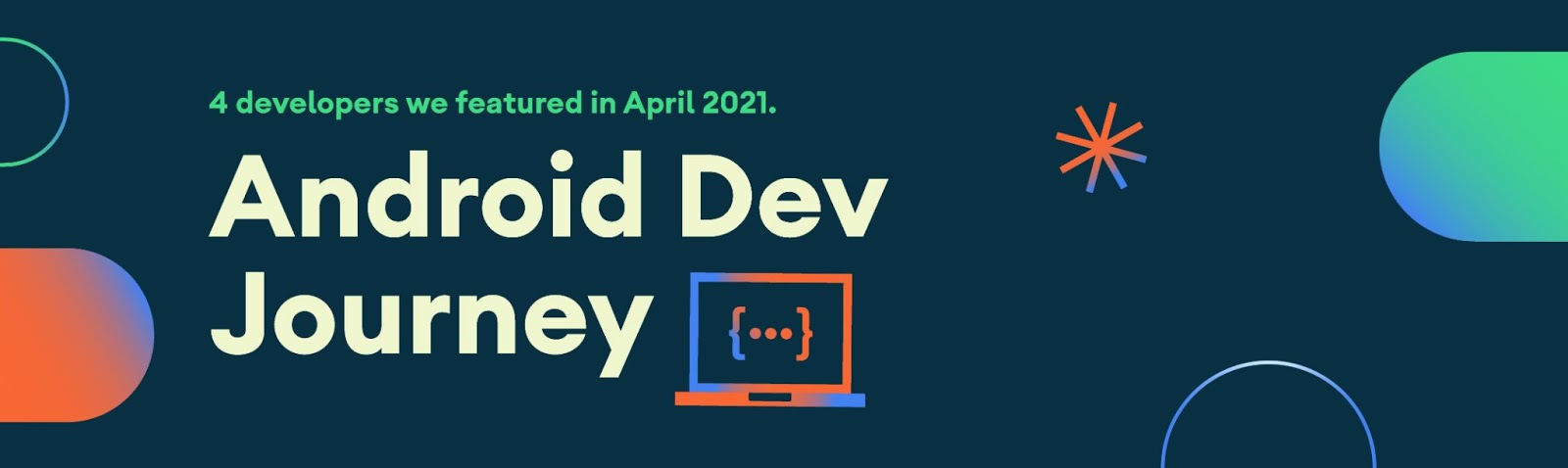 Banner for Android Dev Journey and the four developers we featured in April.