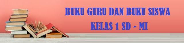 diatur melalui Peraturan Menteri Pendidikan dan Kebudayaan Nomor  BUKU SISWA DAN BUKU GURU KELAS 1 SD MI KURIKULUM 2013 EDISI REVISI 2018-2019