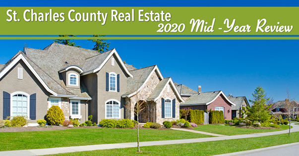 St. Charles County Real Estate 2020 Mid-Year Review