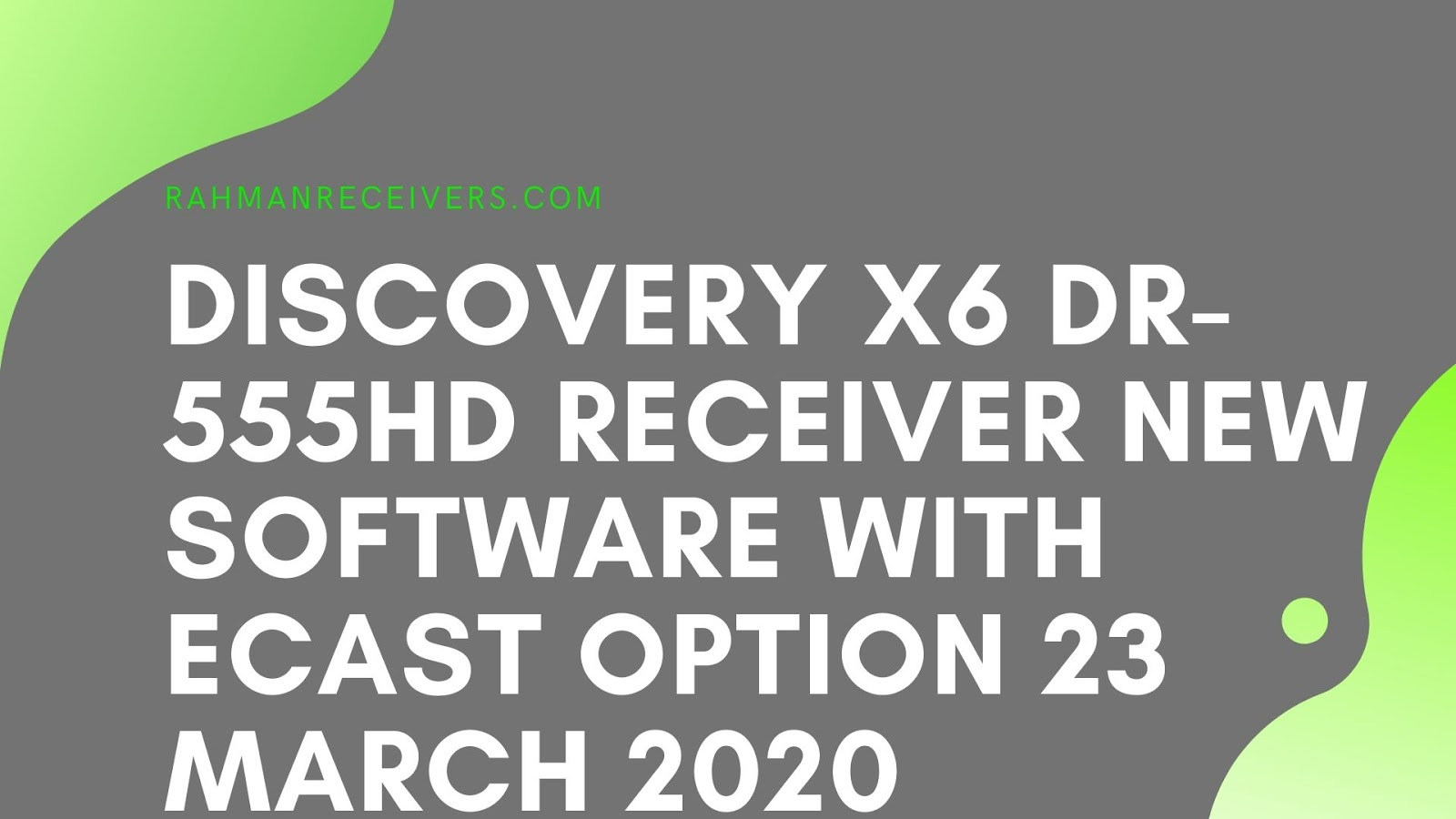 DISCOVERY X6 DR-555HD RECEIVER NEW SOFTWARE WITH ECAST OPTION 23 MARCH 2020