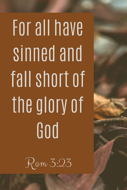 Bible Verse | For All Have Sinned And Fall Short Of The Glory Of God