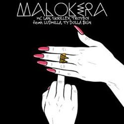 Malokera - Mc Lan feat. Skrillex, TroyBoi, Ludmilla e Ty Dolla $ign Mp3