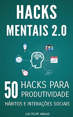Livro online Hacks Mentais 2.0: 50 Hacks para Produtividade, Hábitos e Interações Sociais eBook