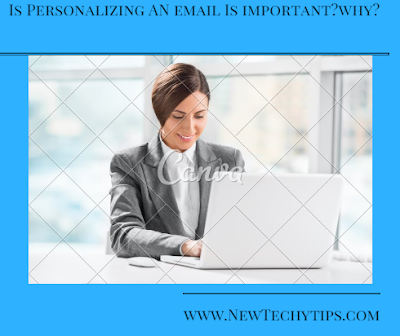 http://www.newtechytips.com/2017/04/is-personalizing-email-is-importantwhy.html