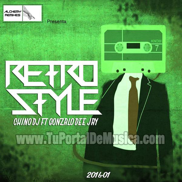 Chino DJ Ft Gonzalo DeeJay Retro Style Vol. 1 (2016)