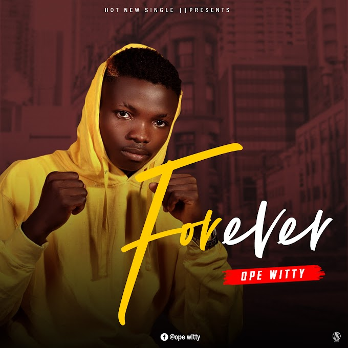 [Music] Ope Witty-Forever