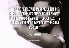 Quotes That Will make Love With Everything: I love people who make me laugh. I honestly think it's the I like most. To laugh,