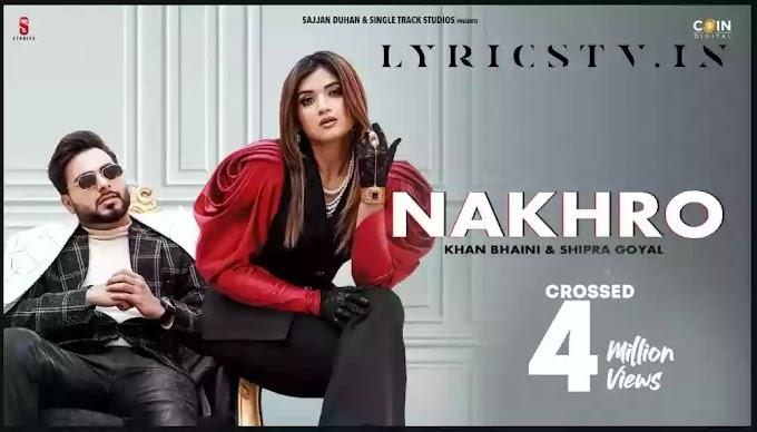 Nakhro Lyrics in Hindi/नखरों लिरिक्स - Khan Bhaini | Lyricstv.in