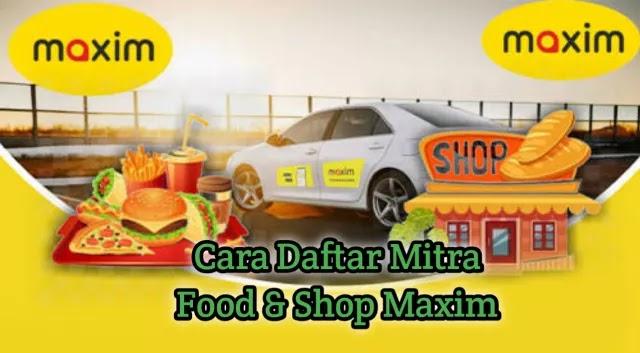 Cara daftar maxim food and shop