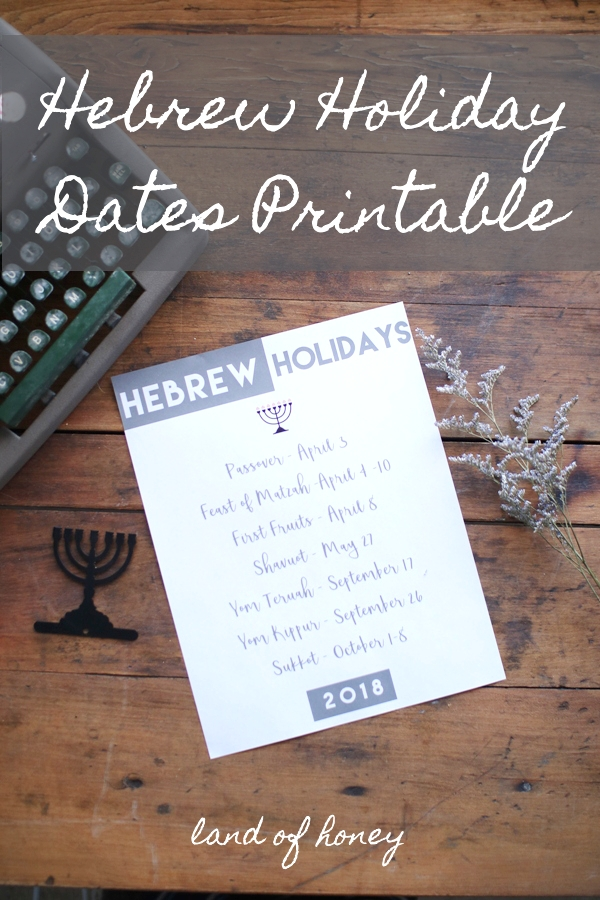 When are the Hebrew holidays in 2018? Get a free printable of the dates | Land of Honey