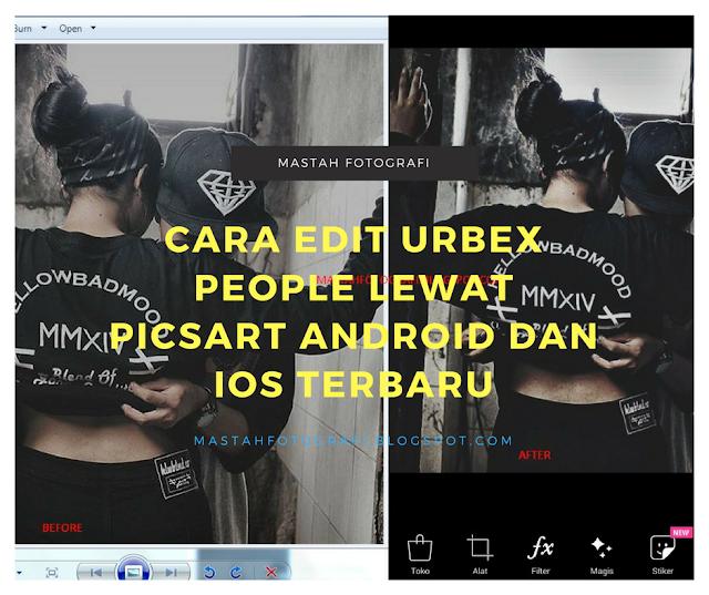 Cara Edit Urbex People Lewat Picsart Android dan iOS Terbaru
