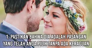 Pastikan bahwa dia adalah pasangan yang telah anda pilih tanpa ada keraguan.