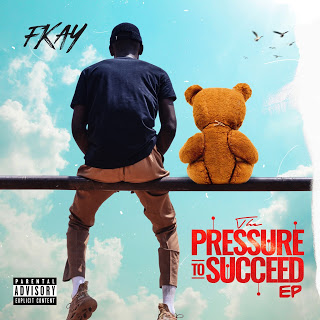 EP: Fkay - Pressure To Succeed (EP)
