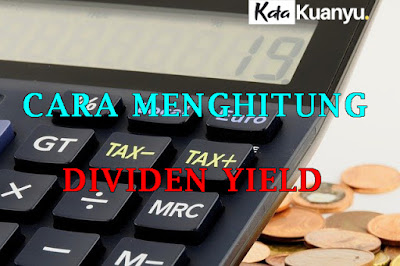 Pengertian Dividen Yield dan cara menghitungnya