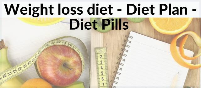 Weight loss diet | Diet Plan | Diet Pills – Full Guide.