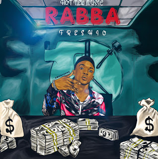 MUSIC: Freshio - Rabba (Prod. Coblaze)