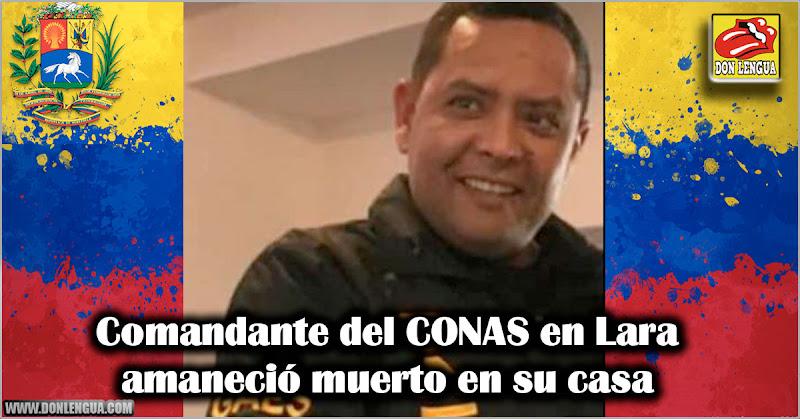 Comandante del CONAS en Lara amaneció muerto en su casa