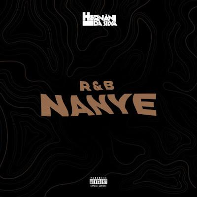 Hernâni da Silva - R&B Nanye: Vol.2 - Amor É Sacrifício (Deluxe Edition)