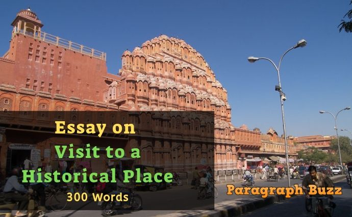 a visit to a historical place essay 100 words