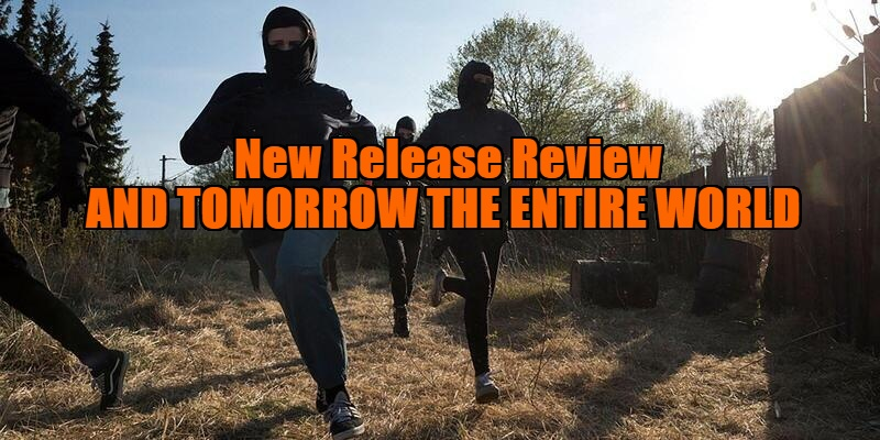 And Tomorrow the Entire World review