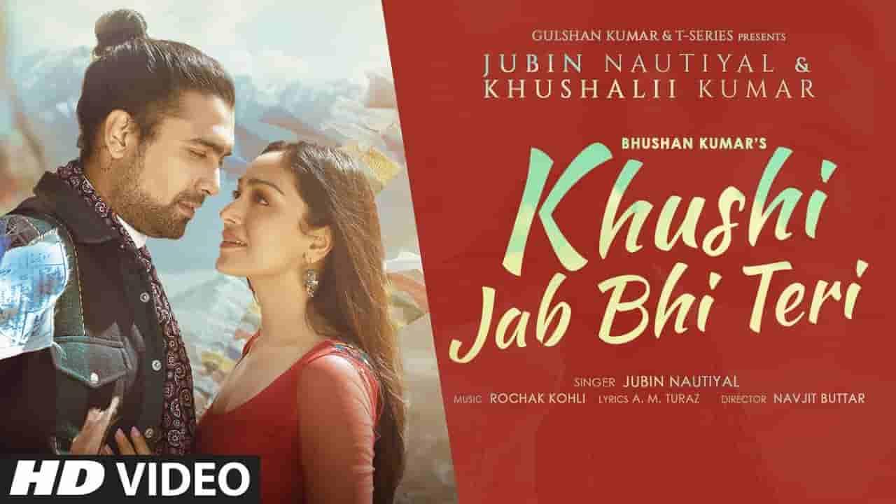 ख़ुशी जब भी तेरी Khushi jab bhi teri lyrics in Hindi Jubin Nautiyal Hindi Song