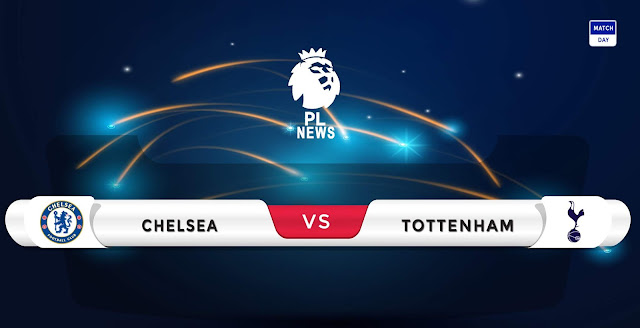 Chelsea vs Tottenham Prediction & Match Preview